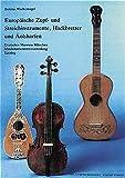Europäische Zupf- und Streichinstrumente, Hackbretter und Äolsharfen: Katalogband, Deutsches Museum Musikinstrumentensammlung (Fachbuchreihe Das Musikinstrument)