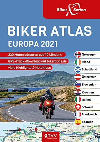 Biker Atlas EUROPA 2021: 230 Motorradtouren aus 10 Ländern