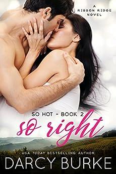 So Right: A Ribbon Ridge Novel (So Hot Book 2) by [Darcy Burke]