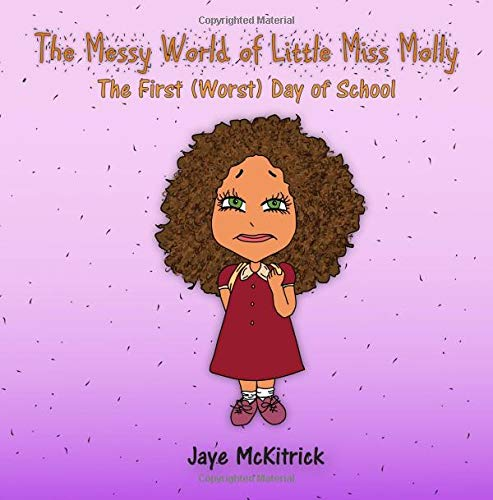The Messy World of Little Miss Molly: The First (Worst) Day of School: Volume 3