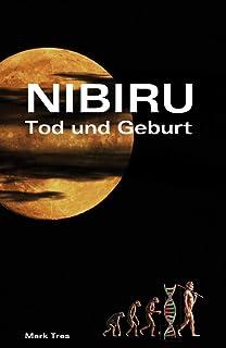 Nibiru: Tod und Geburt (German Edition)