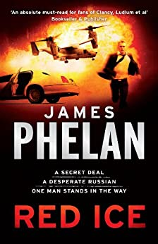 Red Ice: A Lachlan Fox Thriller Book 5 by [James Phelan]