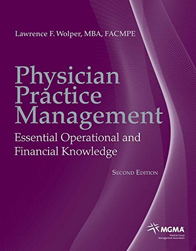 Compare Textbook Prices for Physician Practice Management: Essential Operational and Financial Knowledge 2 Edition ISBN 9780763771010 by Wolper, Lawrence F.