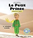 Le Petit Prince Raconté aux Enfants - 14 Animations Musicales (Livre Sonore)