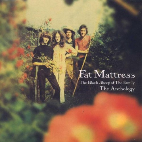 The Black Sheep Of The Family - The Anthology - The Best of Fat Mattress by Fat Mattress (2001-01-02)