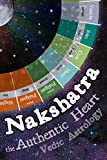 Nakshatra - The Authentic Heart of Vedic Astrology