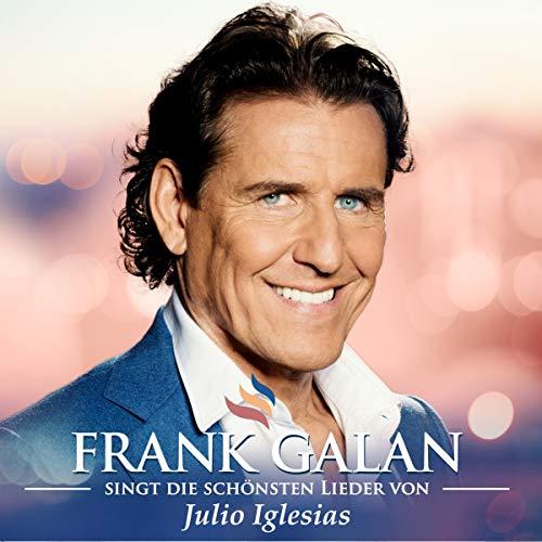 Frank Galan singt die schönsten Lieder von Julio Iglesias (auf Deutsch)