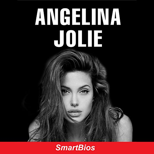Angelina Jolie                   By:                                                                                                                                 Smartbios                               Narrated by:                                                                                                                                 Hayley Kelley                      Length: 43 mins     1 rating     Overall 2.0
