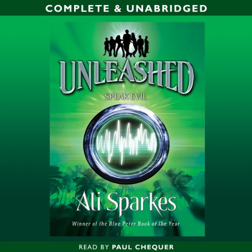 Unleashed: Speak Evil                   By:                                                                                                                                 Ali Sparkes                               Narrated by:                                                                                                                                 Paul Chequer                      Length: 4 hrs and 53 mins     Not rated yet     Overall 0.0
