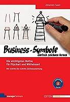 Business-Symbole einfach zeichnen lernen: Die wichtigsten Motive fuer Flipchart und Whiteboard. Mit Schritt-fuer-Schritt-Zeichenanleitung