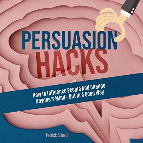 Persuasion Hacks audiobook cover art