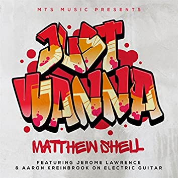 Just Wanna (feat. Aaron Kreinbrook & Jerome Lawrence)