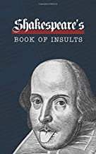 Shakespeare's Book of Insults: A Collection of Over 75 Shakespearean Insults & Insult Generator  |  5x8
