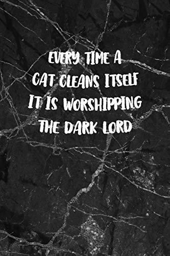 """Every time A Cat Cleans Itself It Is Worshipping The Dark Lord: All Purpose 6x9"""" Blank Lined Notebook Journal Way Better Than A Card Trendy Unique Gift Gothic Marble Gray Goth"""