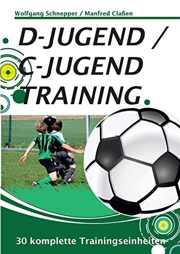 D-Jugend / C-Jugendtraining: 30 komplette Trainingseinheiten