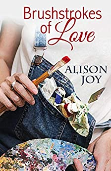 [Alison Joy]のBrushstrokes of Love: A Sweet Romance set on the stunning coastline of southern Victoria, Australia. (English Edition)