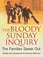 The Bloody Sunday Inquiry: The Families Speak Out by Unknown(2006-01-20)