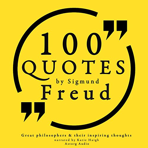 100 Quotes about Psychoanalysis by Sigmund Freud cover art