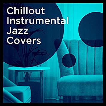 Chillout Instrumental Jazz Covers