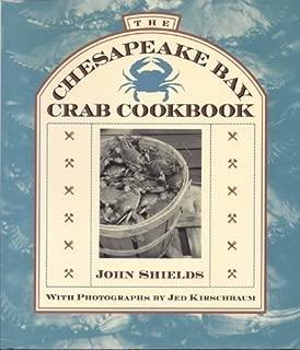 The Chesapeake Bay Crab Cookbook by Shields, John (1992) Paperback