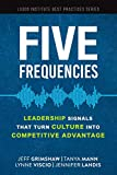 Five Frequencies: Leadership Signals that turn Culture into Competitive Advantage (Logos Institute Best Practices Series)