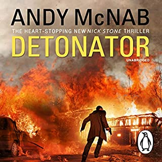 Detonator     Nick Stone, Book 17              By:                                                                                                                                 Andy McNab                               Narrated by:                                                                                                                                 Paul Thornley                      Length: 10 hrs and 47 mins     332 ratings     Overall 4.5