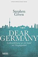 Dear Germany: Liebeserklaerung an ein Land mit Vergangenheit