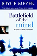 Battlefield of the Mind: Winning the Battle in Your Mind PDF