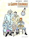 La Grippe coloniale, tome 1 - Le Retour d'Ulysse