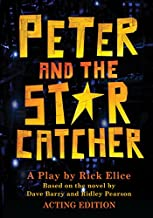 Peter and the Starcatcher: Acting Edition (Peter and the Starcatchers)