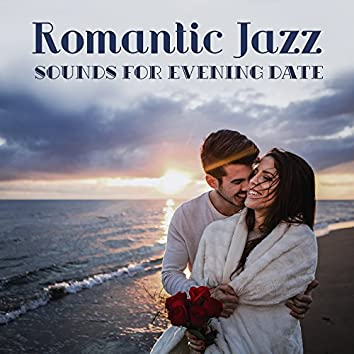 Romantic Jazz Sounds for Evening Date