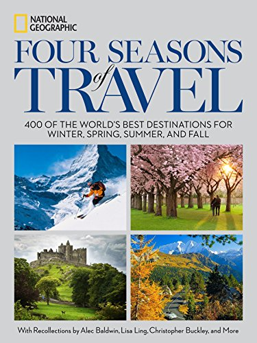 Four Seasons Of Travel [Idioma Inglés]: 400 of the World's Best Destinations in Winter, Spring, Summer, and Fall