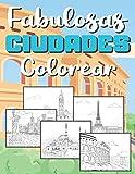 Ciudades Fabulosas Colorear: Para Adultos, Adolescentes y Niños +10 Años | Edificios Famosos y Paisajes del Mundo: New York, Dubai, París, Londres, Viena, Ámsterdam, Estambul y más