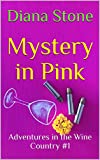 Mystery in Pink: Adventures in the Wine Country #1