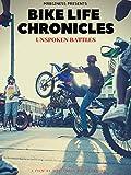 MrBizness Presents: Bike Life Chronicles 'Unspoken Battles'