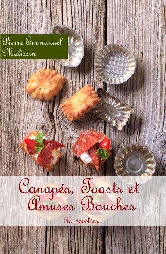 Recette de cuisine pour Canapés, Toasts et Amuses Bouches (French Edition)