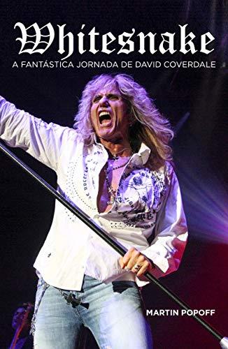 Whitesnake: A Fantástica Jornada de David Coverdale