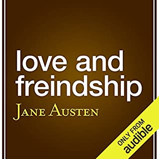 Love and Friendship (aka 'Love and Freindship')                   By:                                                                                                                                 Jane Austen                               Narrated by:                                                                                                                                 Joanna Daniell                      Length: 3 hrs and 52 mins     40 ratings     Overall 3.7