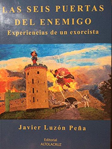 Las seis puertas del enemigo. experiencias de un exorcista
