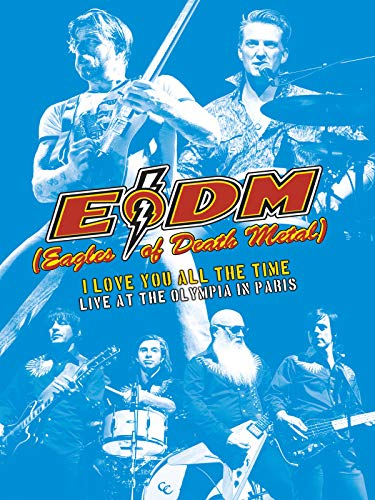 Eagles Of Death Metal - I Love You All The Time Live At The Olympia In Paris