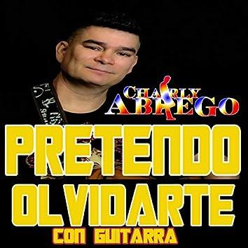 Pretendo Olvidarte (Versión Con Guitarra)