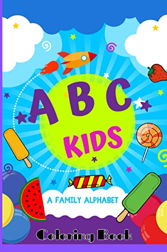 abc KIDS a family alphabet COLORING book: A Dot and Learn Alphabet Activity and Coloring Book for Kids Ages 2-5 years old