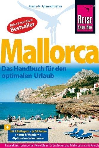 Reise Know-How Mallorca: Das Handbuch für den optimalen Urlaub von Hans-R. Grundmann (20. August 2012) Broschiert