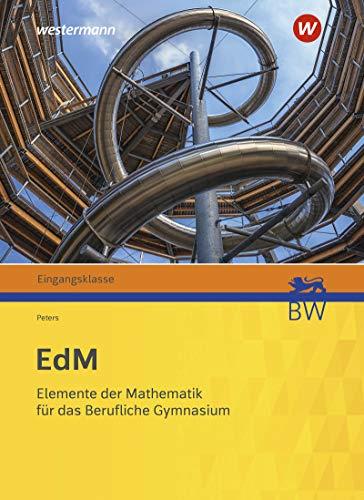 Elemente der Mathematik für berufliche Gymnasien - Ausgabe 2021 für Baden-Württemberg: Eingangsklasse: Schülerband
