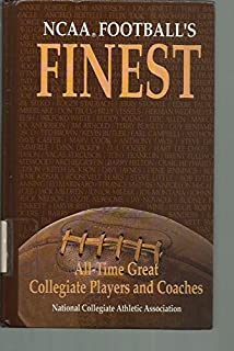 Ncaa Football's Finest: All-Time Great Collegiate Players and Coaches