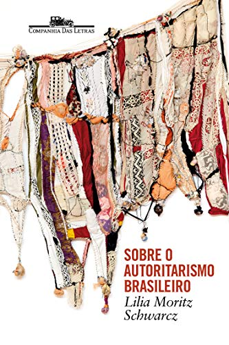 Sobre o autoritarismo brasileiro