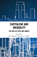 Capitalism and Inequality: The Role of State and Market (Routledge Foundations of the Market Economy)