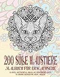 200 süße Haustiere - Malbuch für Erwachsene - Dackel, Britisches Langhaar, Riesenschnauzer, Bambino, Berger Picards, andere