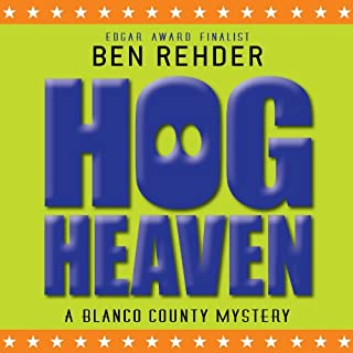 Hog Heaven     Blanco County Mysteries, Book 7              By:                                                                                                                                 Ben Rehder                               Narrated by:                                                                                                                                 Robert King Ross                      Length: 10 hrs     57 ratings     Overall 4.2