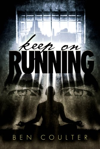 Keep on Running: A Thrilling Crime Caper Set in Thailand (Poisoned Saints Book 2) by [Ben Coulter]